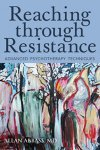 Reaching Through Resistance: Advanced Psychotherapy Techniques by MD Abbass Allan